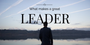 Qualities that make great leader,
